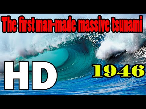 1946 The First man-made massive tsunami ever recorded in History