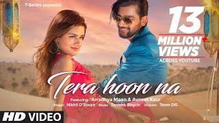 Tera Hoon Na – Nikhil D Souza Ft Avneet Kaur