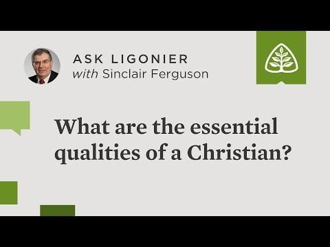 What are the essential qualities of a Christian?
