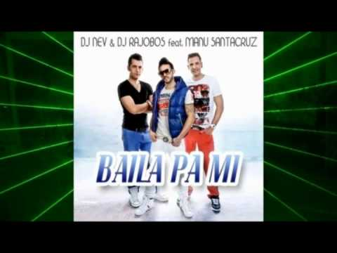 DJ Nev & DJ Rajobos feat. Manu Santacruz - Baila Pa Mi (2012)