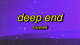 Fousheé - Deep End (Lyrics) | shawty gon get that paper shawty tongue rip like razor