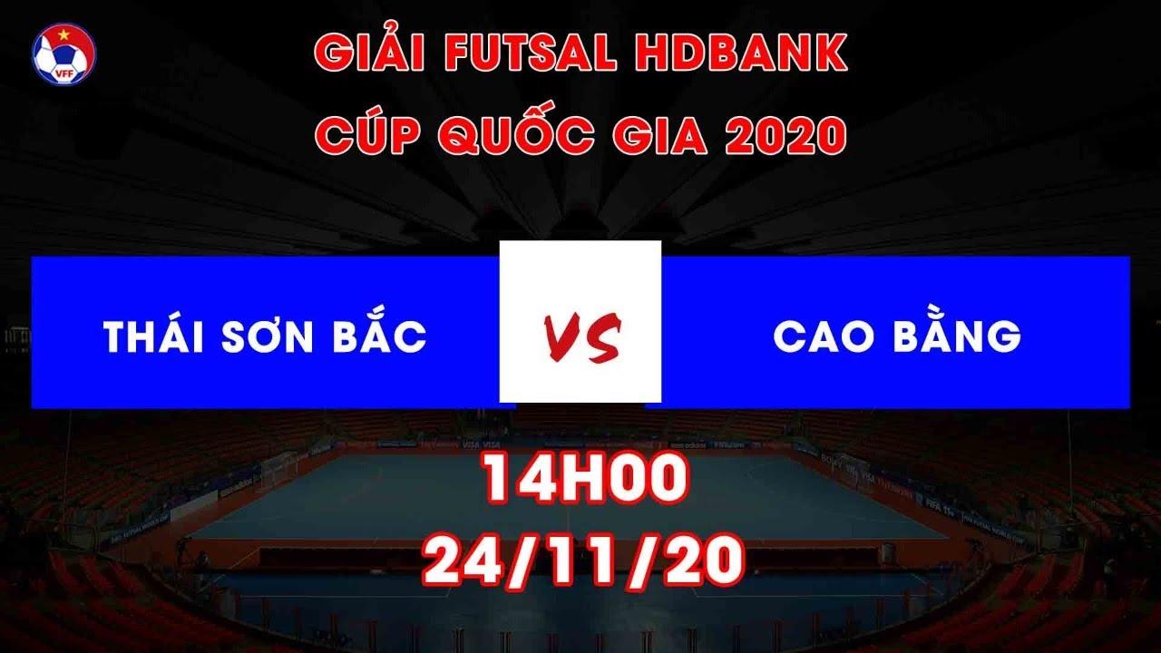 Trực tiếp | Thái Sơn Bắc - Cao Bằng | Futsal HDBank Cúp Quốc gia 2020 | VFF Channel