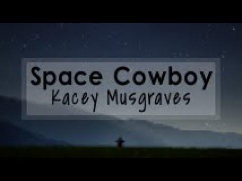 Kacey Musgraves - Space Cowboy (Lyrics)