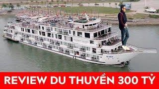 |Review Du thuyền| Lần đầu đi du thuyền 300 tỷ: CHOÁNG vì giá đắt hơn cả khách sạn 5 sao