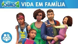 The Sims 4 Vida em Família: Trailer Oficial