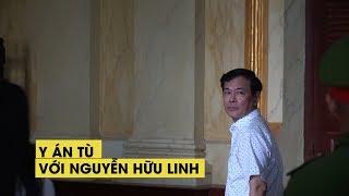 Y án 18 tháng tù giam đối với Nguyễn Hữu Linh