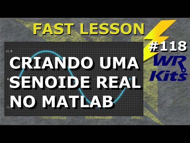 FUNÇÃO PARA SENOIDE REAL NO MATLAB | Fast Lesson #118