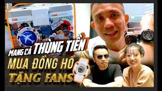 """Minh Nhựa Mang Thùng Tiền """"HỐT SẠCH"""" Đồng Hồ Tặng Fans !!"""