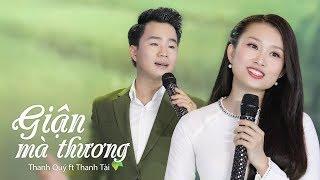 Giận Mà Thương || Thanh Tài ft Thanh Quý [ Official MV ]