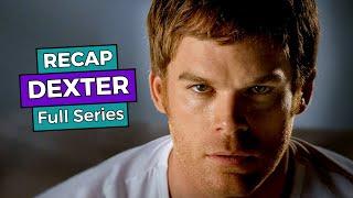 Dexter: Full Series RECAP
