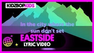 KIDZ BOP Kids - Eastside (Official Lyric Video) [KIDZ BOP 39]