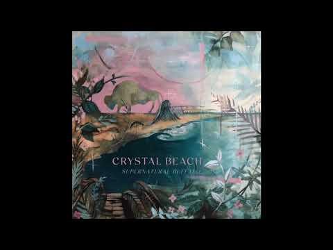 Supernatural Buffalo - Crystal Beach (2021) (New Full Album)