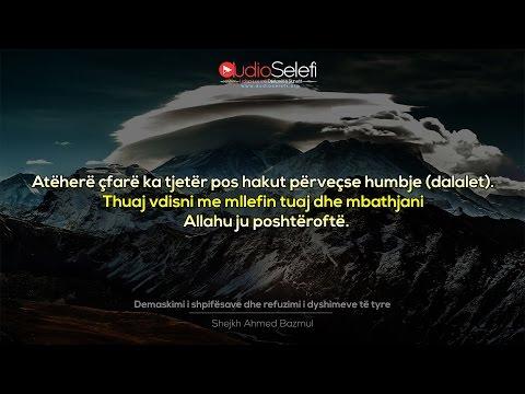 Demaskimi i shpifësave dhe refuzimi i dyshimeve të tyre - Shejkh Ahmed Bazmul