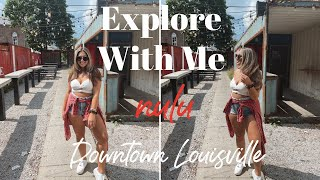 Explore With Me! Downtown Louisville (NULU)