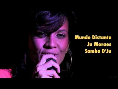 Baixar Ju Moraes - Mundo Distante - Samba D'Ju