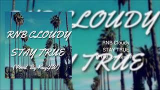 rnb-cloudy-stay-true-prod-by-kaygw.jpg