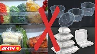 Tác hại khủng khiếp từ việc dùng đồ nhựa một lần | ĐIỀU TRA | ANTV