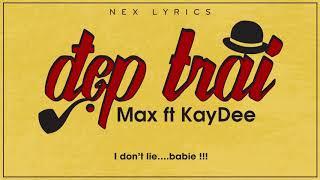 Đẹp Trai - Max ft KayDee [Video Lyrics]