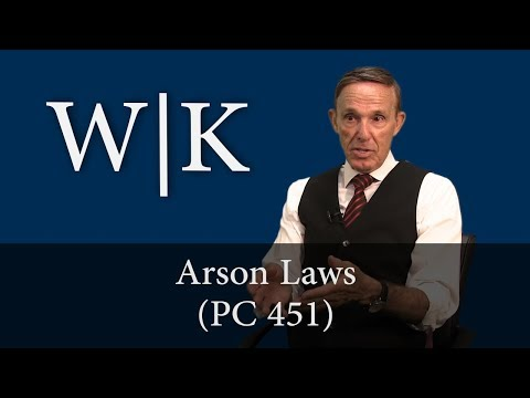 California Arson Laws (PC 451)