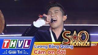 THVL   Sao nối ngôi 2017 - Tập 13[3]: Lương Bằng Quang gây xúc động khi đứng chung sân khấu cùng ba