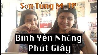 Sơn Tùng M-TP 'Bình Yên Những Phút Giây' MV Reaction