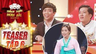 Thách thức danh hài 4 | teaser tập 6: Trấn Thành, Trường Giang