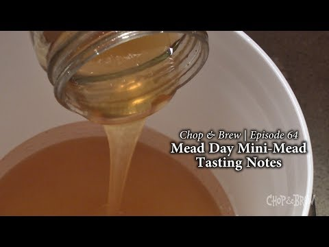 Chop & Brew | Mead Day Mini-Mead Tasting Notes