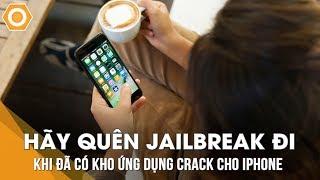 Quên Jailbreak đi khi đã có kho ứng dụng Crack cho iPhone