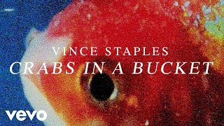 Vince Staples - Crabs In A Bucket (Audio)