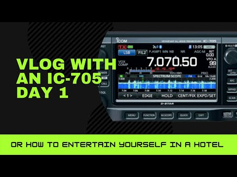 Vlog with a Icom IC-705 Day 1 Intro