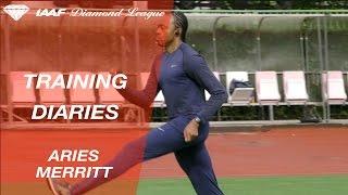 Training Diaries Shanghai 2017: Aries Merritt - IAAF Diamond League