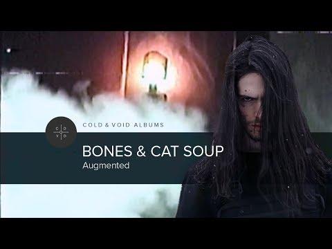 Bones & Cat Soup – Augmented [FULL ALBUM]