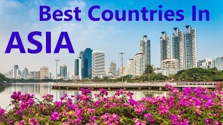 The 10 Best Countries To Live In ASIA For 2020 - Work, Retire, Life quality