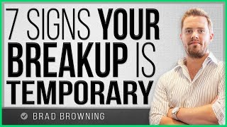 7 Signs Your Breakup Is Temporary