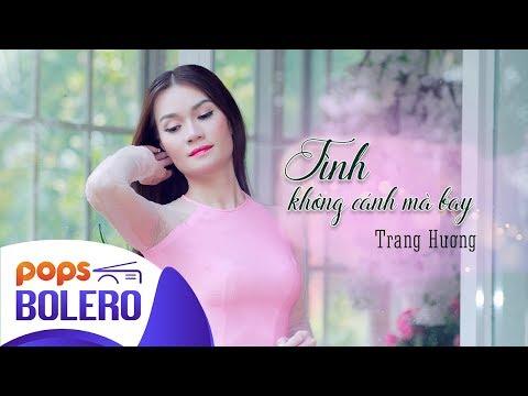 Tình Không Cánh Mà Bay | Trang Hương