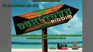 Ochi Town Riddim  Feb  2019 Mix ft Sizzla, Charly Black,Woddy ,M2DH, Munga Honorable and More