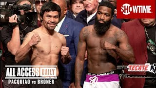ALL ACCESS DAILY: Pacquiao vs. Broner | Part 4 | SHOWTIME PPV