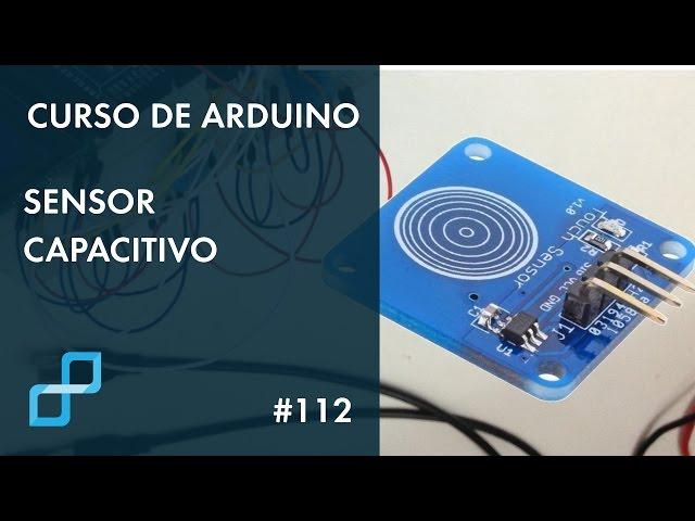 SENSOR CAPACITIVO | Curso de Arduino #112