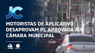 Motoristas de aplicativo desaprovam PL aprovada na câmara municipal