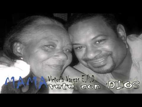 Mama vete con Dios - Luis Vargas