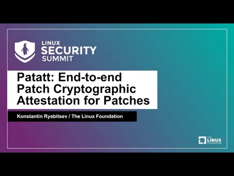 Patatt: End-to-end Patch Cryptographic Attestation for Patches - Konstantin Ryabitsev
