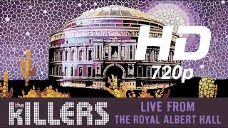 The Killers - Live From The Royal Albert Hall [HD 720p]