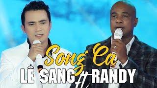 Randy & Lê Sang - Liên Khúc Nhạc Trữ Tình Đặc Biệt Nhất 2018