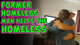 Former Homeless Man--Helps The Homeless