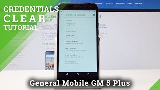 How to Clear Credentials in General Mobile GM 5 Plus D - Remove Licences