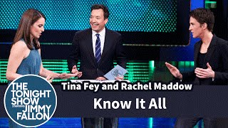 /know it all with tina fey and rachel maddow