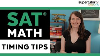 SAT Math Timing Tips: Finish the SAT Math Section on time!