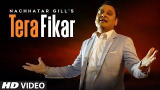 Tera Fikar – Nachhatar Gill
