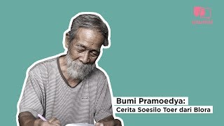 BUMI PRAMOEDYA: CERITA SOESILO TOER DARI BLORA