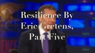 Resilience by Eric Greitens, Part Five